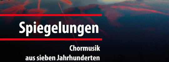 Spiegelungen - Chorkonzert