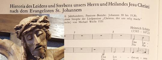 Die Johannespassion von Heinrich Schütz erklingt im Gottesdienst